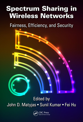 Spectrum Sharing in Wireless Networks Fairness, Efficiency, and Security book cover