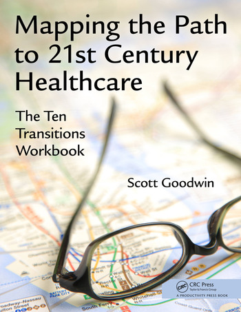 Mapping the Path to 21st Century Healthcare The Ten Transitions Workbook book cover