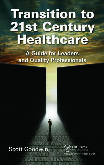 Transition to 21st Century Healthcare A Guide for Leaders and Quality Professionals book cover