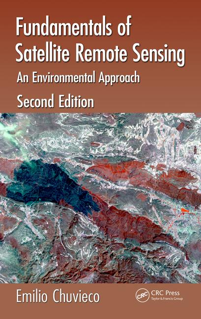 Fundamentals of Satellite Remote Sensing An Environmental Approach, Second Edition book cover