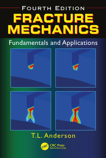 Fracture Mechanics Fundamentals and Applications, Fourth Edition book cover