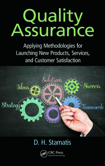 Quality Assurance Applying Methodologies for Launching New Products, Services, and Customer Satisfaction book cover