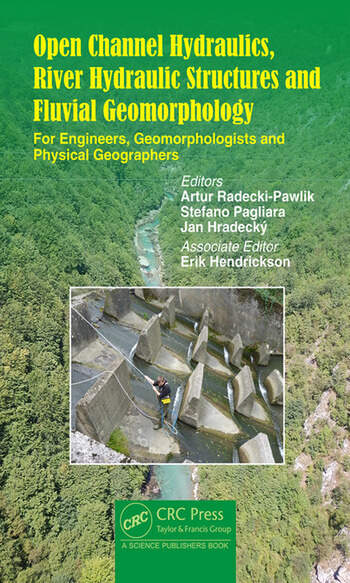 Open Channel Hydraulics, River Hydraulic Structures and Fluvial Geomorphology For Engineers, Geomorphologists and Physical Geographers book cover