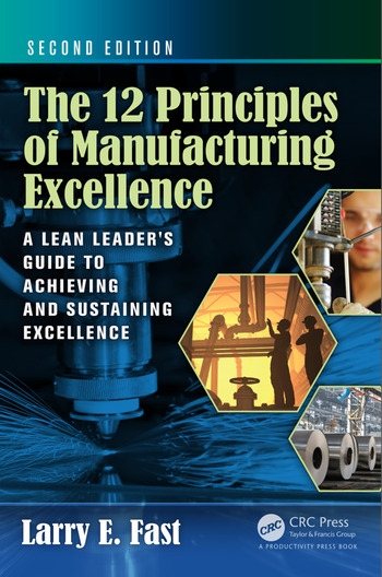 The 12 Principles of Manufacturing Excellence A Lean Leader's Guide to Achieving and Sustaining Excellence, Second Edition book cover