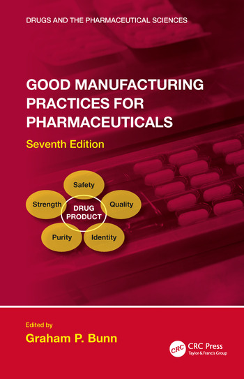 Good Manufacturing Practices for Pharmaceuticals, Seventh Edition book cover