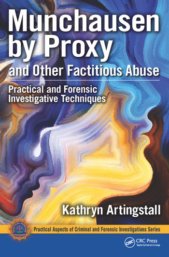 Munchausen by Proxy and Other Factitious Abuse Practical and Forensic Investigative Techniques book cover