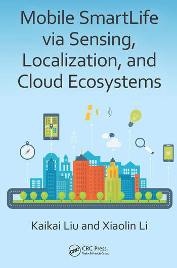 Mobile SmartLife via Sensing, Localization, and Cloud Ecosystems book cover