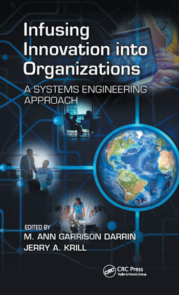 Infusing Innovation Into Organizations A Systems Engineering Approach book cover