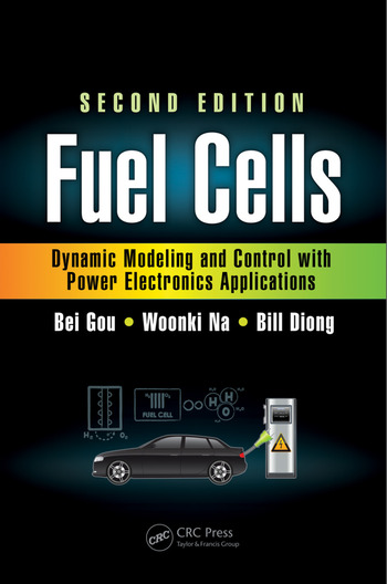 Fuel Cells Dynamic Modeling and Control with Power Electronics Applications, Second Edition book cover