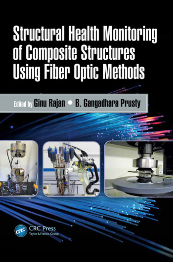 Structural Health Monitoring of Composite Structures Using Fiber Optic Methods book cover