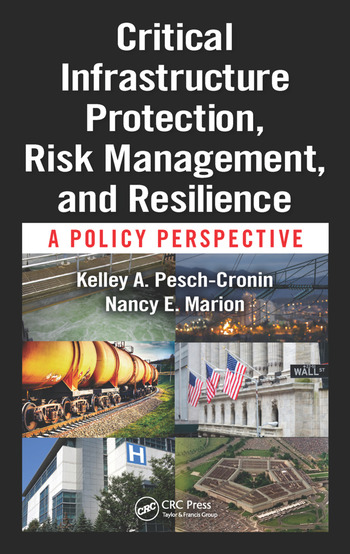 Critical Infrastructure Protection, Risk Management, and Resilience A Policy Perspective book cover