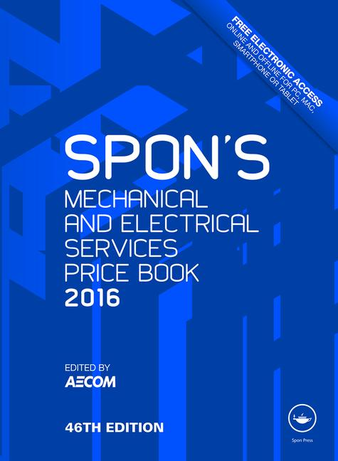 Spon's Mechanical and Electrical Services Price Book 2016