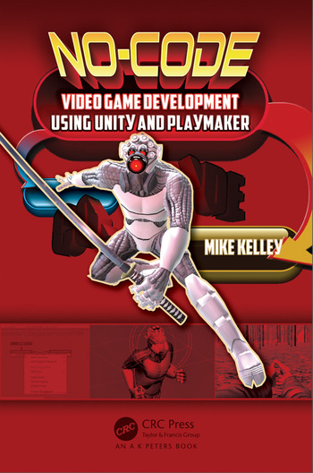 No-Code Video Game Development Using Unity and Playmaker book cover