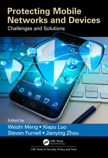Protecting Mobile Networks and Devices Challenges and Solutions book cover