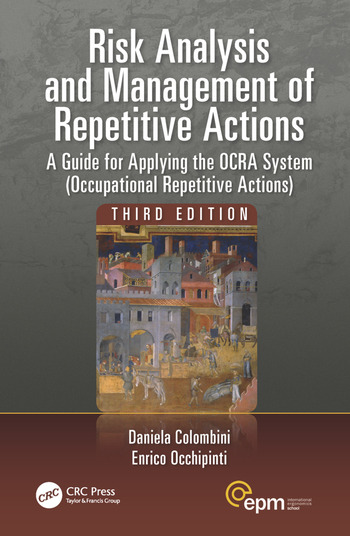 Risk Analysis and Management of Repetitive Actions A Guide for Applying the OCRA System (Occupational Repetitive Actions), Third Edition book cover
