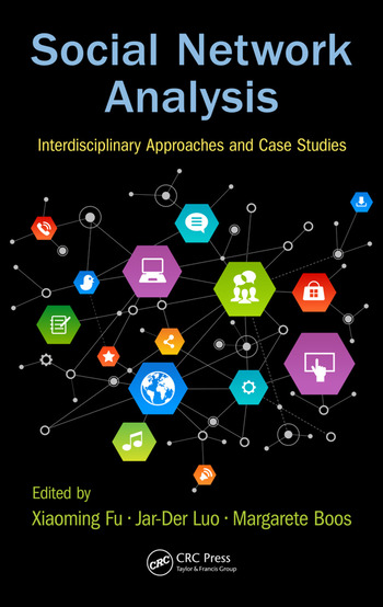 Social Network Analysis Interdisciplinary Approaches and Case Studies book cover
