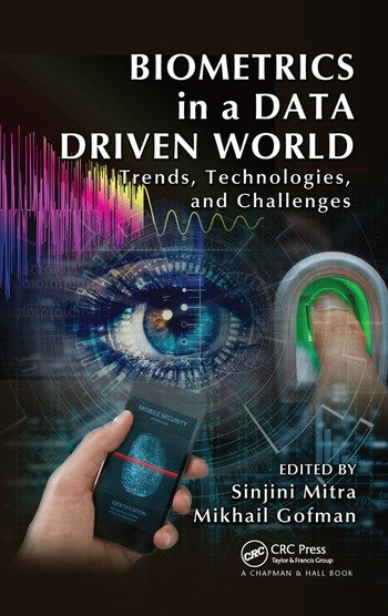 Biometrics in a Data Driven World Trends, Technologies, and Challenges book cover