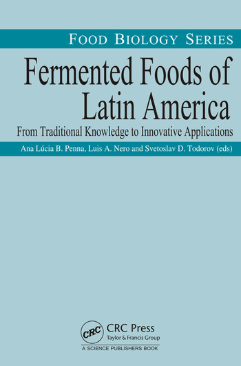 Fermented Foods of Latin America From Traditional Knowledge to Innovative Applications book cover