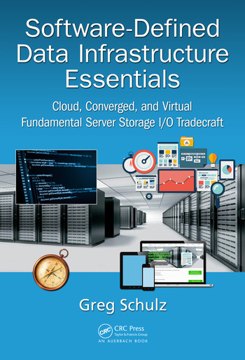 Software-Defined Data Infrastructure Essentials Cloud, Converged, and Virtual Fundamental Server Storage I/O Tradecraft book cover