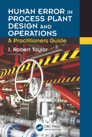 Human Error in Process Plant Design and Operations A Practitioner's Guide book cover
