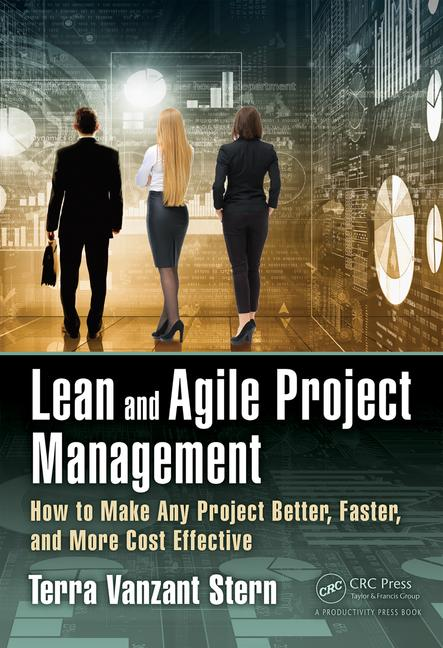 Lean and Agile Project Management How to Make Any Project Better, Faster, and More Cost Effective book cover