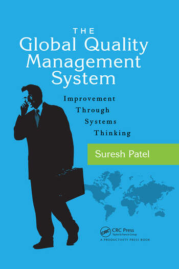 The Global Quality Management System Improvement Through Systems Thinking book cover