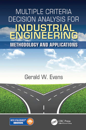 Multiple Criteria Decision Analysis for Industrial Engineering Methodology and Applications book cover