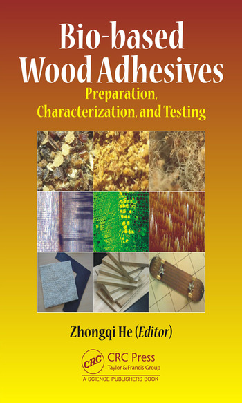 Bio-based Wood Adhesives Preparation, Characterization, and Testing book cover