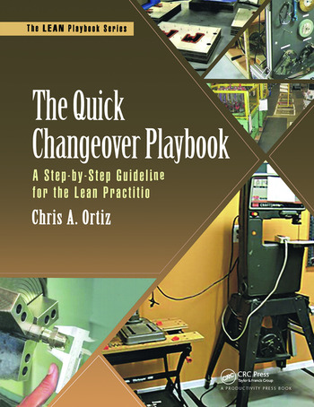 The Quick Changeover Playbook A Step-by-Step Guideline for the Lean Practitioner book cover