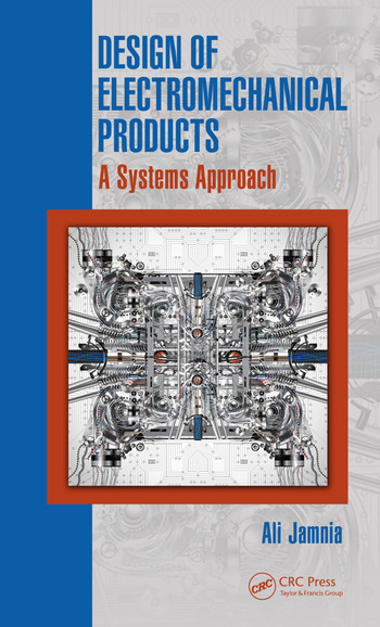 Design of Electromechanical Products A Systems Approach book cover