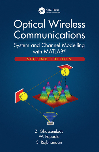 Optical Wireless Communications System and Channel Modelling with MATLAB®, Second Edition book cover