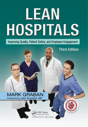 Lean Hospitals Improving Quality, Patient Safety, and Employee Engagement, Third Edition book cover