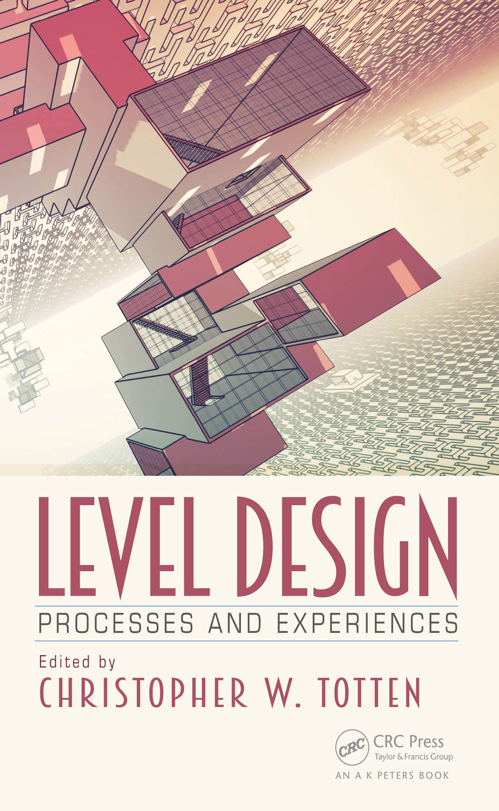 Level Design Processes and Experiences book cover
