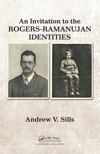 An Invitation To The Rogers Ramanujan Identities Crc Press Book