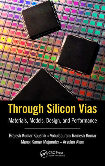 Through Silicon Vias Materials, Models, Design, and Performance book cover