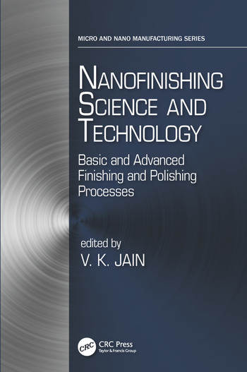 Nanofinishing Science and Technology Basic and Advanced Finishing and Polishing Processes book cover