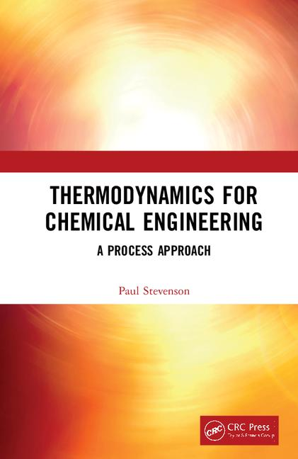 Thermodynamics for Chemical Engineering A Process Approach book cover