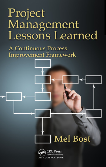 Project Management Lessons Learned A Continuous Process Improvement Framework book cover