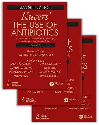 Kucers' The Use of Antibiotics A Clinical Review of Antibacterial, Antifungal, Antiparasitic, and Antiviral Drugs, Seventh Edition - Three Volume Set book cover