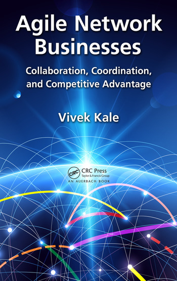 Agile Network Businesses Collaboration, Coordination, and Competitive Advantage book cover
