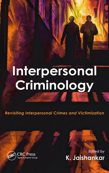 Interpersonal Criminology Revisiting Interpersonal Crimes and Victimization book cover