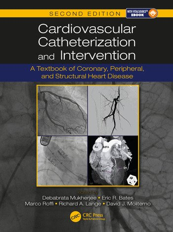 Cardiovascular Catheterization and Intervention A Textbook of Coronary, Peripheral, and Structural Heart Disease, Second Edition book cover