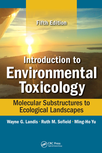 Introduction to Environmental Toxicology Molecular Substructures to Ecological Landscapes, Fifth Edition book cover