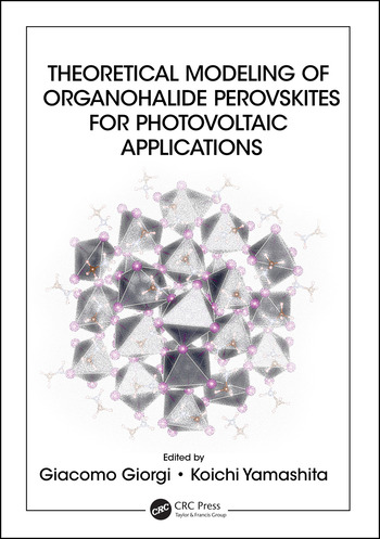 Theoretical Modeling of Organohalide Perovskites for Photovoltaic Applications book cover