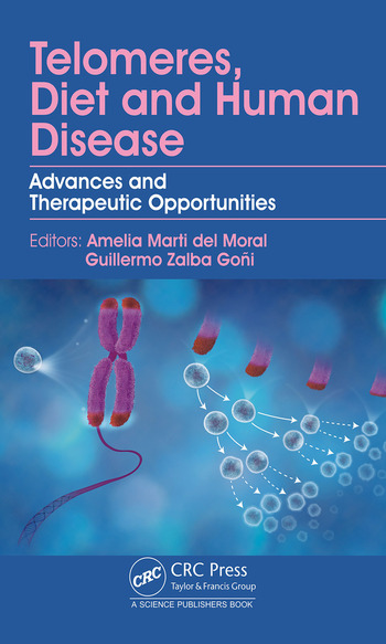 Telomeres, Diet and Human Disease Advances and Therapeutic Opportunities book cover