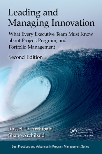 Leading and Managing Innovation What Every Executive Team Must Know about Project, Program, and Portfolio Management, Second Edition book cover