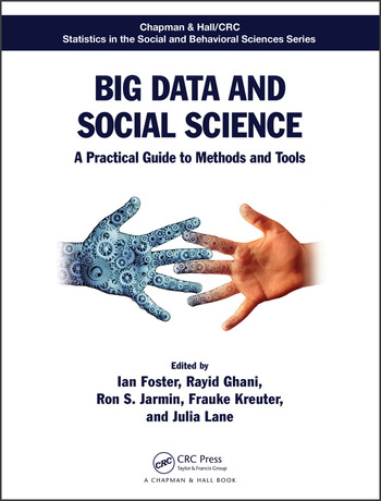 Big Data and Social Science A Practical Guide to Methods and Tools book cover