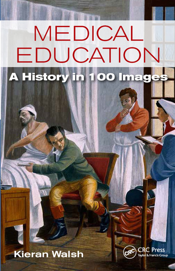 Medical Education A History in 100 Images book cover