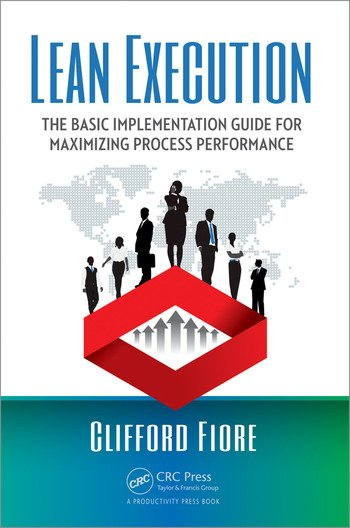 Lean Execution The Basic Implementation Guide for Maximizing Process Performance book cover