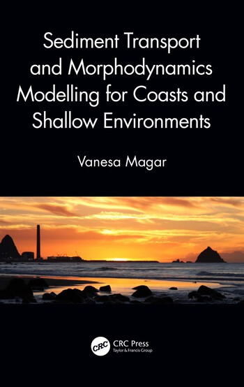 Sediment Transport and Morphodynamics Modelling for Coasts and Shallow Environments book cover